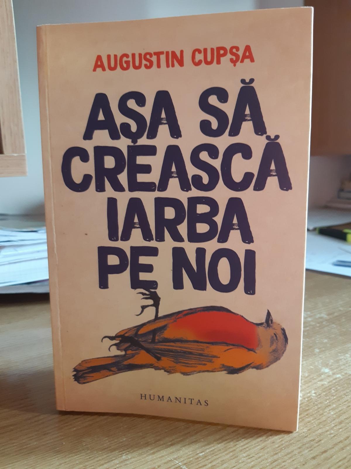 """""""Aşa să crească iarba pe noi"""" – AugustinCupşa"""