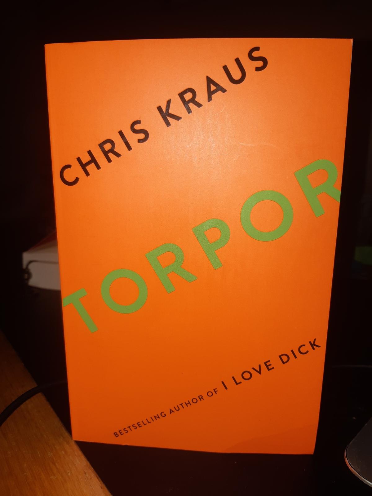 "Chris Kraus – ""Torpor"""
