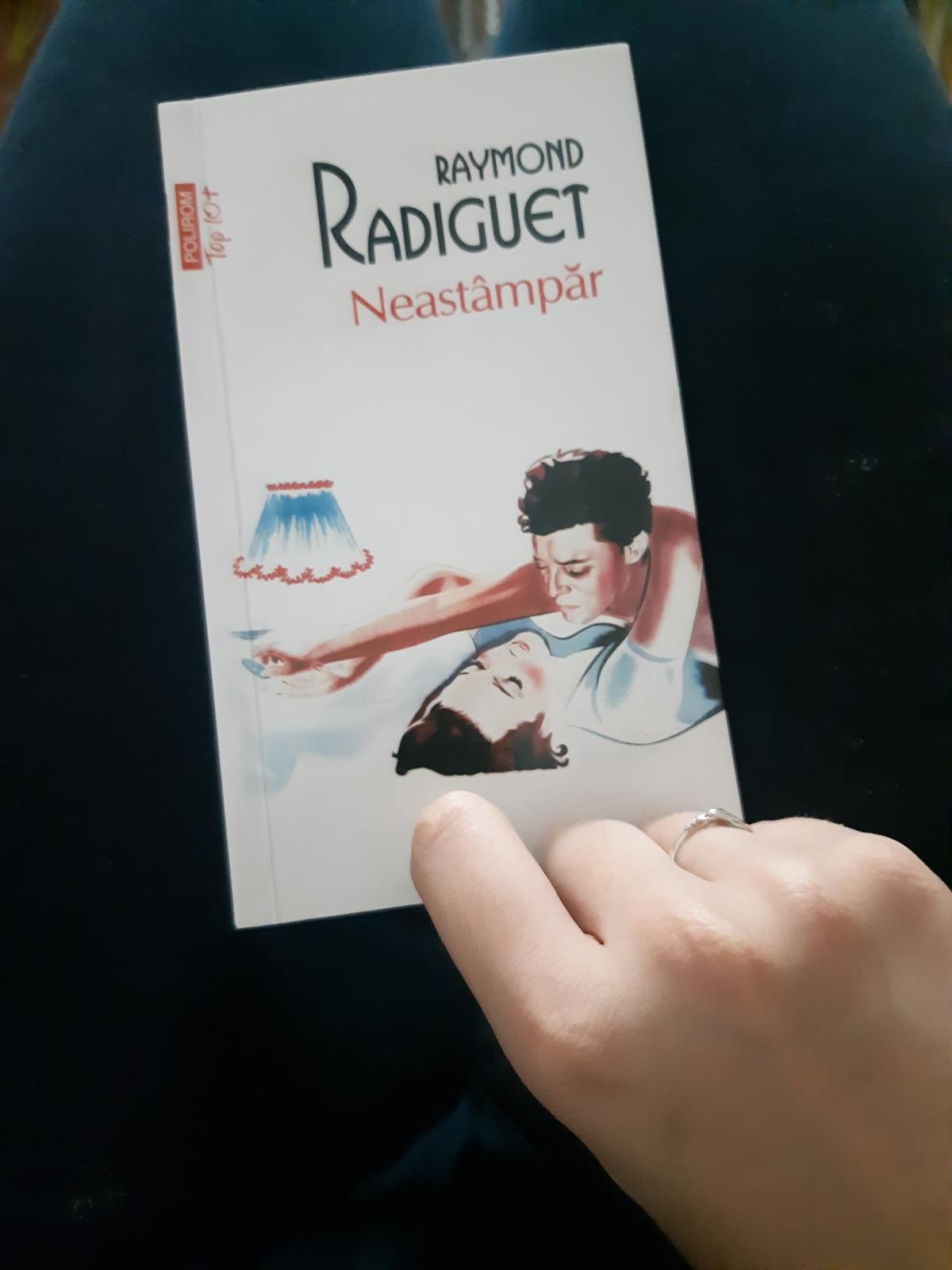 "Raymond Radiguet – ""Neastâmpăr"""